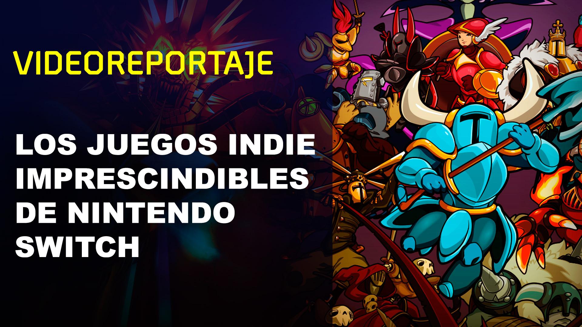 Los Juegos Indie Imprescindibles De Nintendo Switch